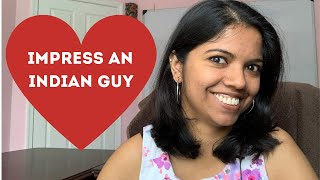 HOW to IMPRESS an INDIAN GUY (Ep. 15)