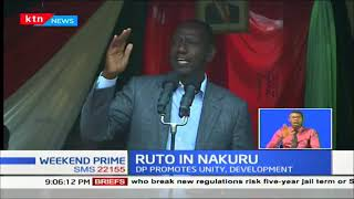 DP Ruto calls for unity and development in Nakuru