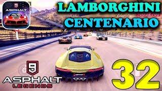 ASPHALT 9: LEGENDS - LAMBORGHINI CENTENARIO - ANDROID / iOS GAMEPLAY - #32