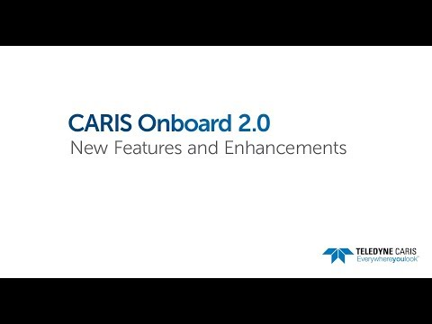CARIS Onboard 2.0 - New Features and Enhancements