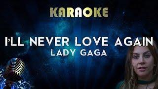 Lady Gaga   I'll Never Love Again (Karaoke Instrumental) A Star Is Born