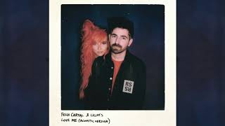 Felix Cartal & Lights - Love Me (Acoustic Version)