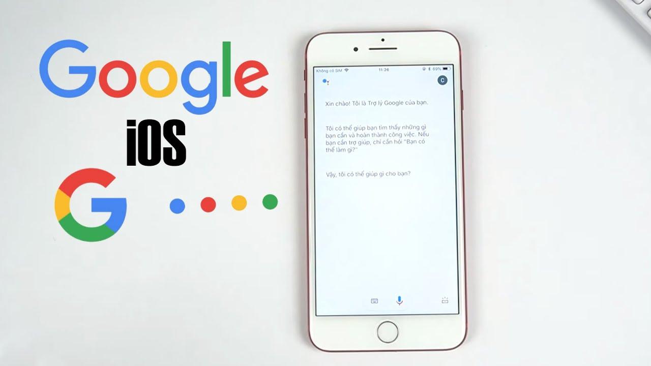 Hướng dẫn cài Google Assistant tiếng Việt cho iPhone/iPad