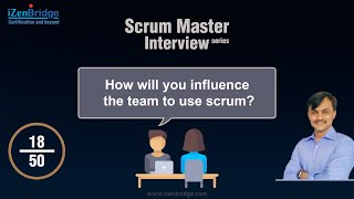 How will you influence the team to use scrum?