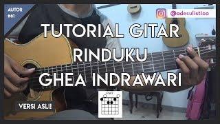 Tutorial Gitar ( RINDUKU   GHEA INDRAWARI ) LENGKAP!