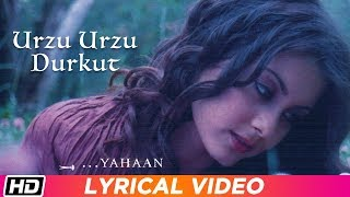 Urzu Urzu Durkut | Lyrical Video | Yahaan | Shreya Ghoshal