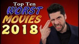 Top 10 WORST Movies 2018