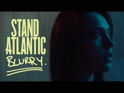 Stand Atlantic - Blurry