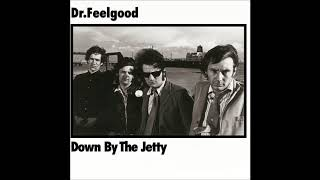 Dr. Feelgood - That Ain't The Way To Behave (HQ)