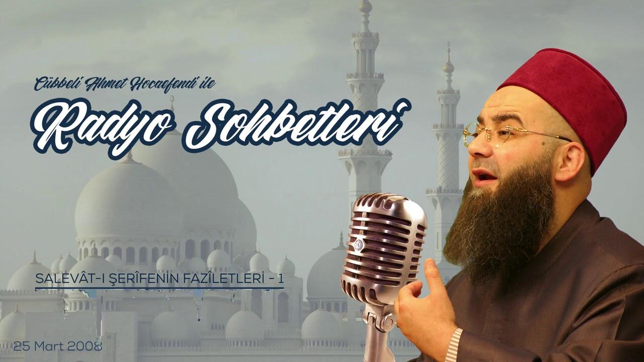 Salevât-ı Şerîfenin Fazîletleri 1. Bölüm (Radyo Sohbetleri) 25 Mart 2008