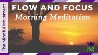 Morning Guided Meditation to Get Into the Flow and Focus