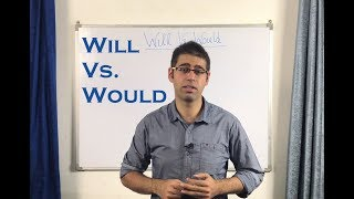 Will Vs. Would