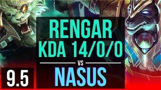 RENGAR vs NASUS (TOP)   KDA 14/0/0, 900+ games, 2 early solo kills   BR Grandmaster   v9.5