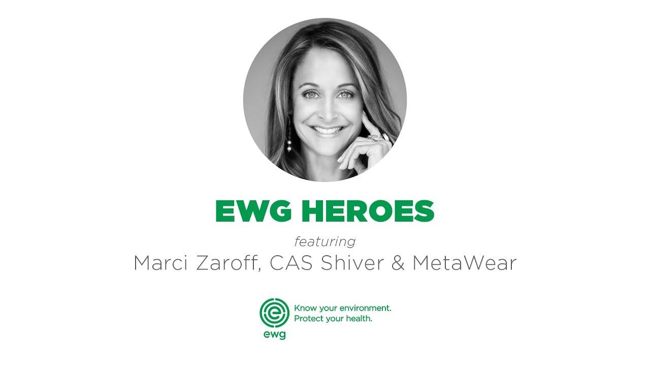EWG Heroes: Marci Zaroff, CAS Shiver & MetaWear