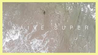 Naive Super | Pacific Sketches (Official Audio)