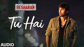 Tu Hai Full Audio Song | Besharam | Ranbir Kapoor, Pallavi Sharda | SHREYA GHOSHAL, SONU NIGAM - Download this Video in MP3, M4A, WEBM, MP4, 3GP
