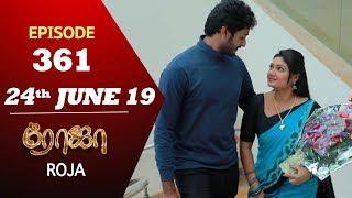 ROJA Serial   Episode 361   24th Jun 2019   Priyanka   SibbuSuryan   SunTV Serial   Saregama TVShows