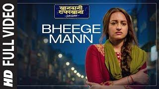 Bheege Mann Full Song | Khandaani Shafakhana | Sonakshi