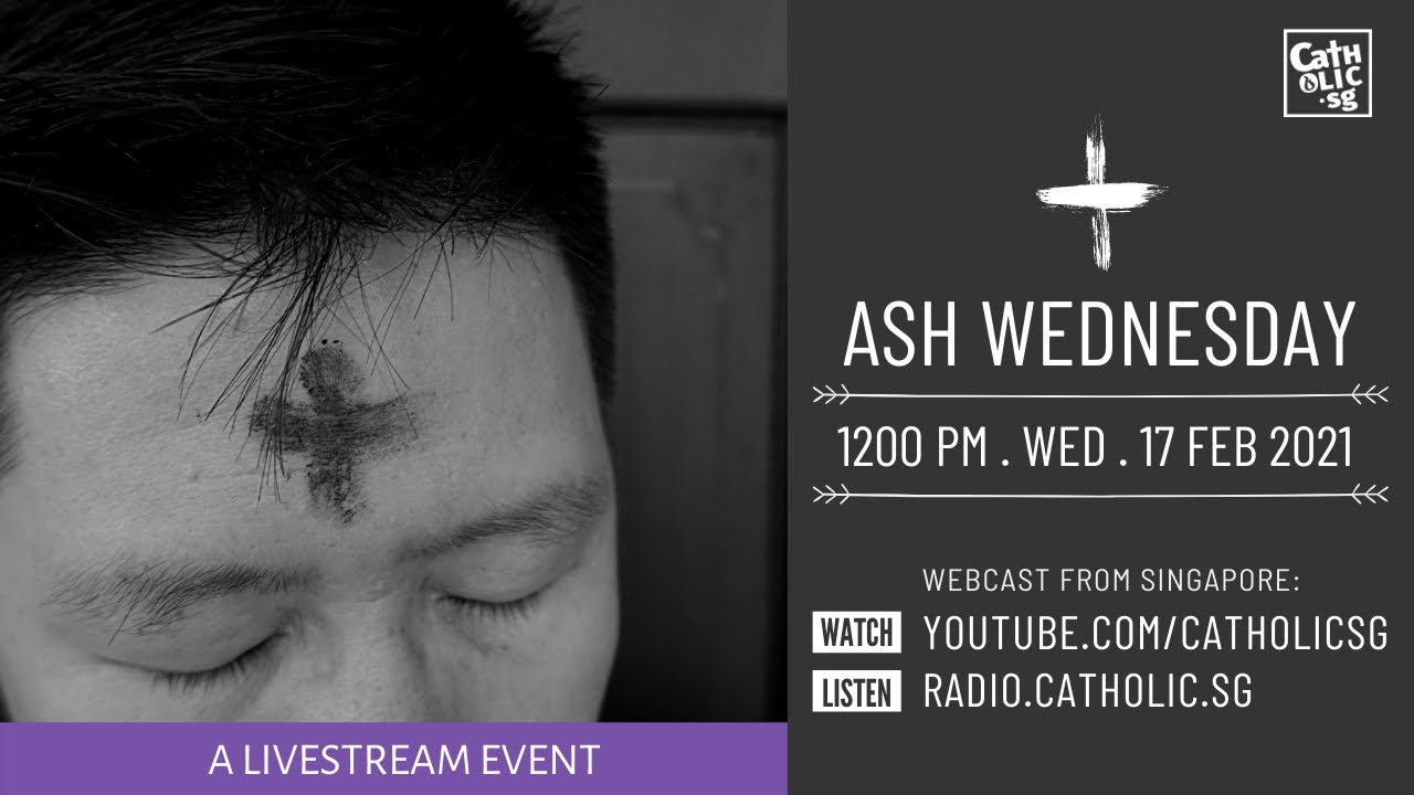 Catholic Ash Wednesday Mass Today Online 17th February 2021 Live From Singapore