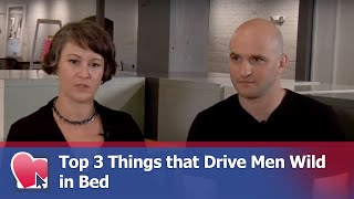 Top 3 Things that Drive Men Wild in Bed - by Mike Fiore (for Digital Romance TV)
