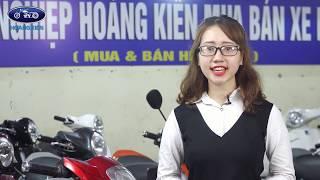 Xe máy Hoàng Kiên - địa chỉ mua bán và trao đổi xe máy cũ lớn nhất và uy tín nhất tại Hà Nội