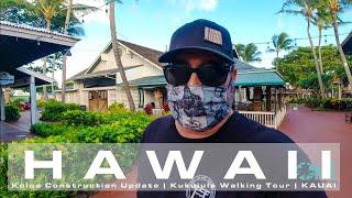 Walking Around Kukuiula   Koloa Construction Update   KAUAI HAWAII Vacation Tips