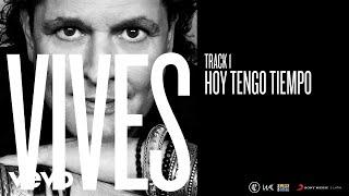 Hoy Tengo Tiempo (Audio) - Carlos Vives  (Video)