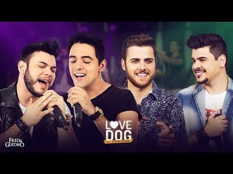 Love Dog (part. Zé Neto e Cristiano) - Zé Neto e Cristiano