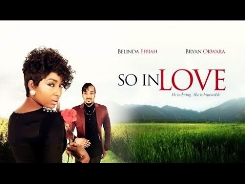 So In Love [Official Trailer] Latest 2015 Nigerian Nollywood Drama Movie