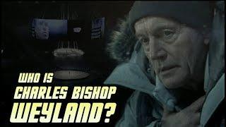 Who is Charles Bishop Weyland? - Theory