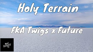 FKA Twigs   Holy Terrain Ft. Future (Lyrics)