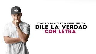 Dile La Verdad - Jowell y Randy Ft. Manuel Turizo  (Letra/Lyrics)  | NilaMusic