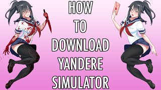 How To Download Yandere Simulator