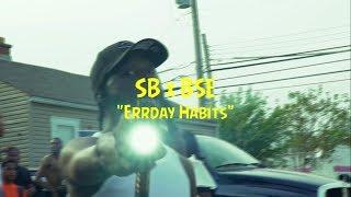 "SB x BSE ""Errday Habits"" (Official Video) | Shot By @Es_Aye_V"