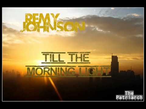 Remy Johnson- Till The Morning Light