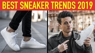 5 Best Sneaker Trends For Men 2019   Must Have Shoes!