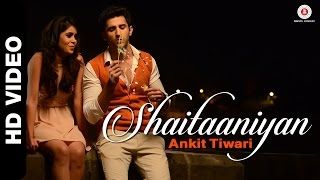 Shaitaaniyan - Song Video - Badmashiyaan