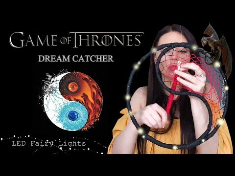 Yin and Yang Dreamcatcher  || GIVEAWAY OPEN ||  Light Up Game Of Thrones DIY