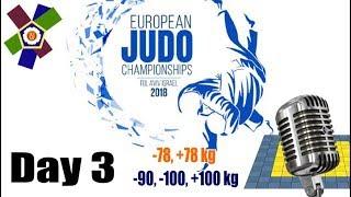 European Judo Championships Tel-Aviv 2018: Day 3