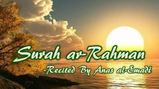 Surah Ar Rahman (Anas Al Emadi)