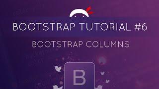 Bootstrap Tutorial #6 - Columns