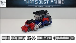 """Iron Factory IF EX-14 Ultimate Commander (OPTIMUS PRIME) Review! """"That's Just Prime!"""" Ep 147!"""