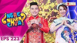 Ngạc Nhiên Chưa 2020 | Tập 223:Đại Nghĩa ngạc nhiên khi vợ chồng Dương Lâm cùng xuất hiện chúc tết