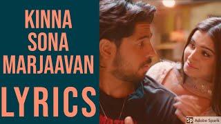 Kinna Sona Lyrics Video Marjaavaan Sidharth M Tara S Meet