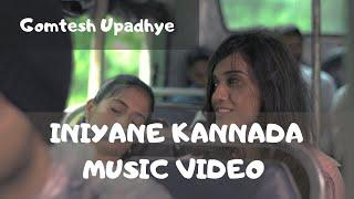 Iniyane - Kannada official music video by Gomtesh Upadhye
