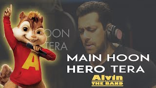 """Main Hoon Hero Tera"" chipmunks version | Alvin and The Band"