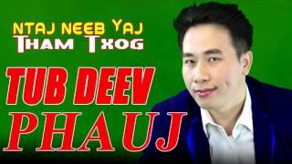 Dab neeg Sab sij huam  Tub Deev Phauj  5/19/2017