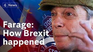 Nigel Farage explains how he thinks Brexit came about