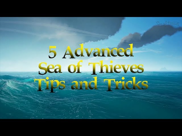 5 Advanced Tips for Sea of Thieves