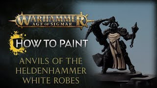 How to Paint: Anvils of the Heldenhammer White Robes